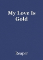 My Love Is Gold