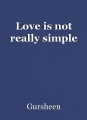 Love is not really simple