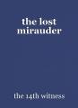 the lost mirauder
