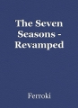 The Seven Seasons - Revamped