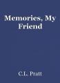 Memories, My Friend
