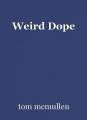 Weird Dope