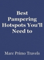 Best Pampering Hotspots You'll Need to Try Soon