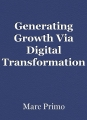 Generating Growth Via Digital Transformation