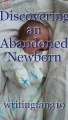 Discovering an Abandoned Newborn Baby Boy