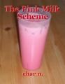 The Pink Milk Scheme