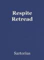 Respite Retread
