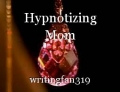 Hypnotizing Mom