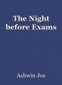 The Night before Exams