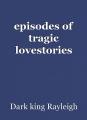 episodes of tragic lovestories