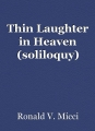 Thin Laughter in Heaven (soliloquy)