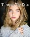 Through The Eyes