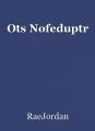 Ots Nofeduptr