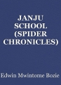 JANJU SCHOOL (SPIDER CHRONICLES) LEARNING TO JINX YOUR FOES FOR DUMMIES PART I