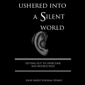 Ushered into a silent world
