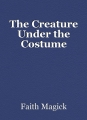 The Creature Under the Costume