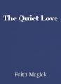 The Quiet Love