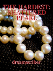 THE HARDEST: SHATTERED PEARL
