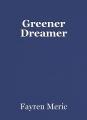 Greener Dreamer