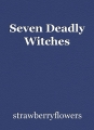 Seven Deadly Witches