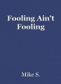 Fooling Ain't Fooling