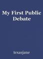 My First Public Debate