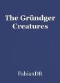 The Gründger Creatures