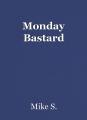 Monday Bastard