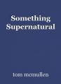 Something Supernatural