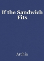 If the Sandwich Fits
