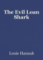 The Evil Loan Shark