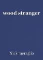 wood stranger
