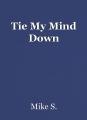 Tie My Mind Down