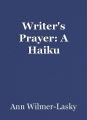 Writer's Prayer: A Haiku