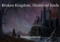 Broken Kingdom, Shattered Souls