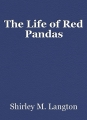 The Life of Red Pandas