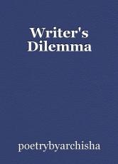Writer's Dilemma