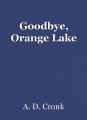 Goodbye, Orange Lake