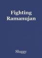 Fighting Ramanujan