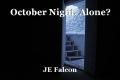 October Night, Alone?