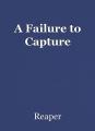 A Failure to Capture