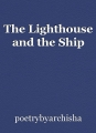The Lighthouse and the Ship