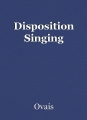 Disposition Singing