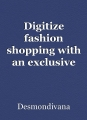 Digitize fashion shopping with an exclusive fashion ecommerce app development