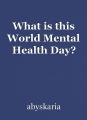 What is this World Mental Health Day?