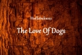The Love Of Dogs