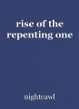 rise of the repenting one