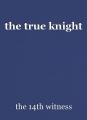 the true knight