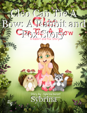 Cleo Can Tie A Bow: A Rabbit and Fox Story
