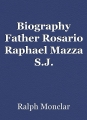 Biography Father Rosario Raphael Mazza S.J.